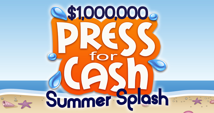 PRESS FOR CASH SUMMER SPLASH