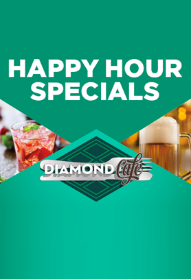 Diamond Cafe Happy Hour Specials