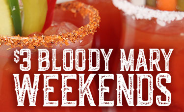 $3 Bloody Mary Weekends