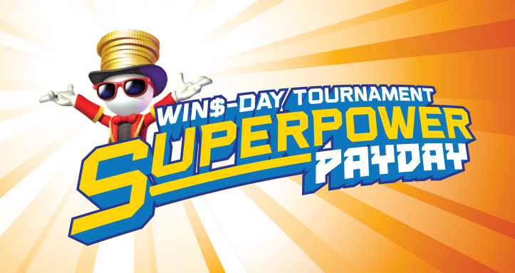 WIN$-DAY Tournament: Superpower Payday