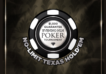 Evening No-Limit Texas Hold'Em Poker Tournament