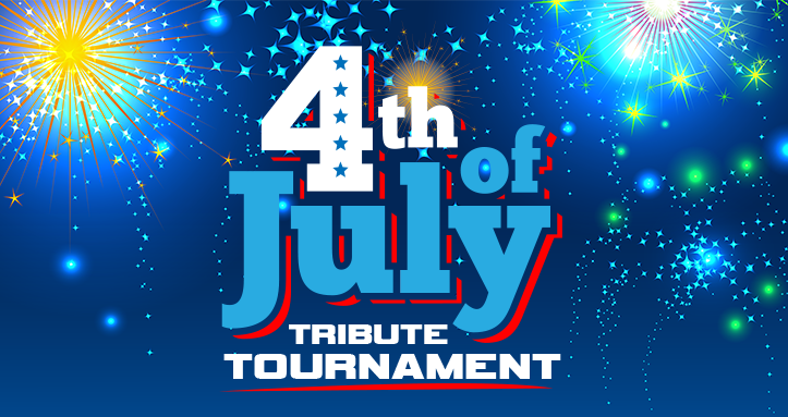 4th of July Tribute Tournament