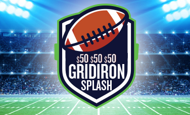 $50 $50 $50 Gridiron Splash