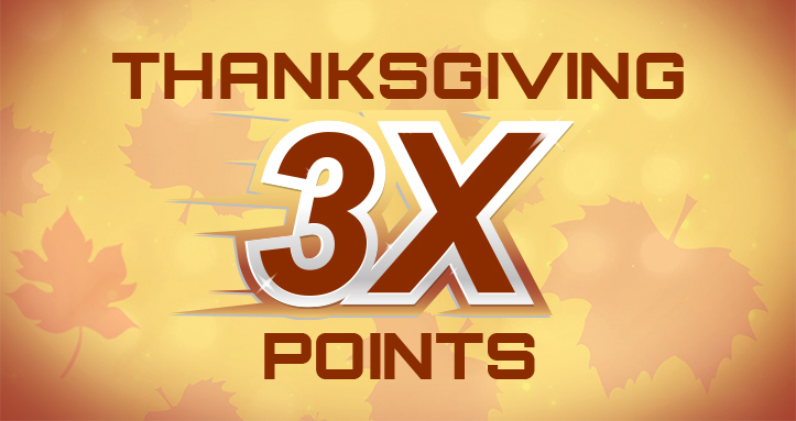 Thanksgiving 3X Points