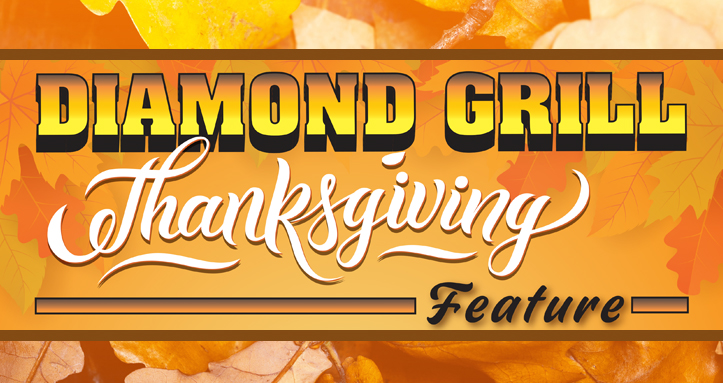 Diamond Grill - Thanksgiving Feature