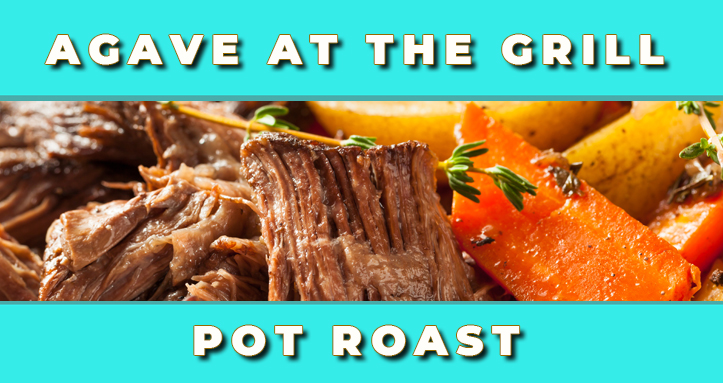 Agave in the Diamond Grill - Pot Roast