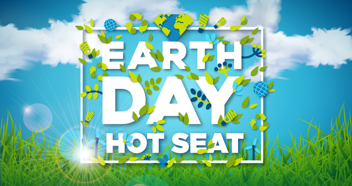 Earth Day Hot Seat
