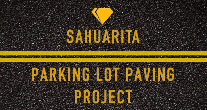 SAHUARITA PARKING LOT PAVING PROJECT